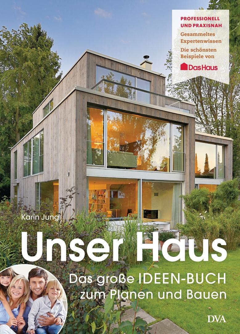 Karin Jung - Unser Haus: Planen, neu bauen, renovieren. Wissen und ...