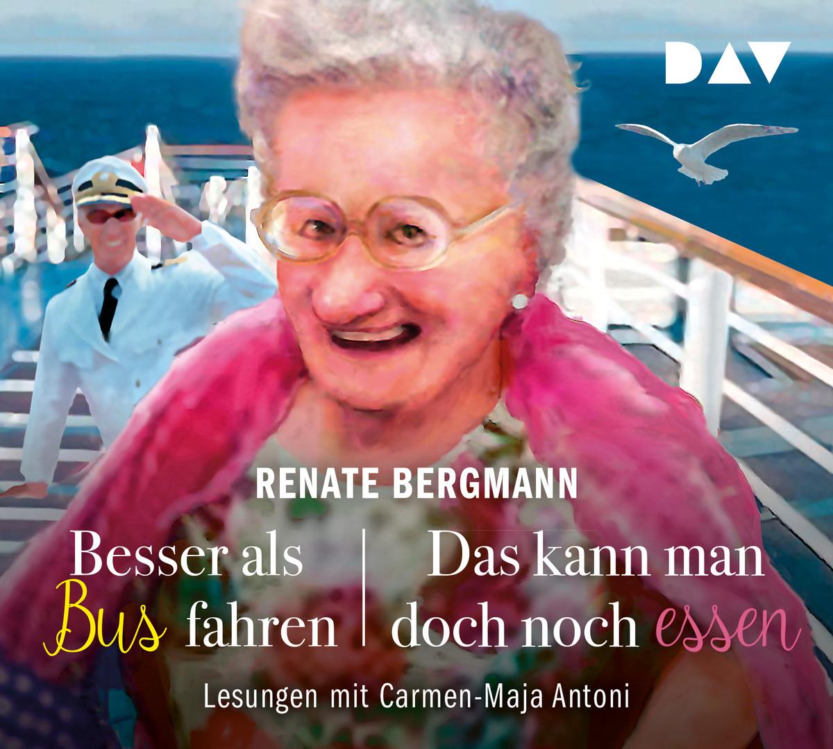 Renate Bergmann - Besser als Bus fahren / Das kann man ...