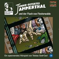 Junior Detektei Jammerthal 14 und der Fluch von Finsterwalde