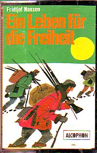 MC Alcophon Fridtjof Nansen Ein Leben in Freiheit
