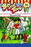 Bibi und Tina - 15 - Der rote Hahn