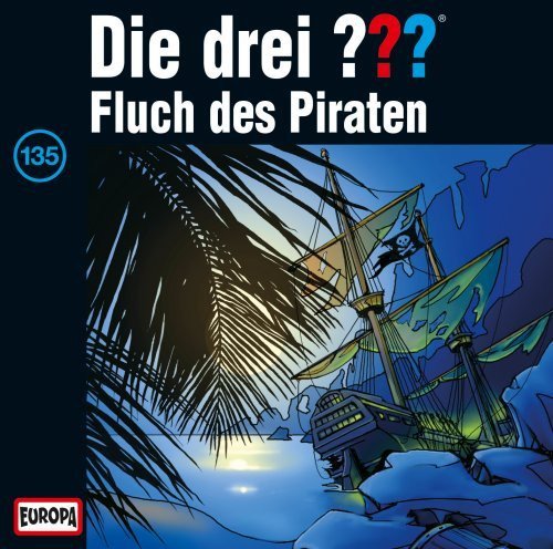 Die drei Fragezeichen Folge 135 Fluch des Piraten