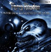 Perry Rhodan - 39 - Unter dem Kondensator-Dom