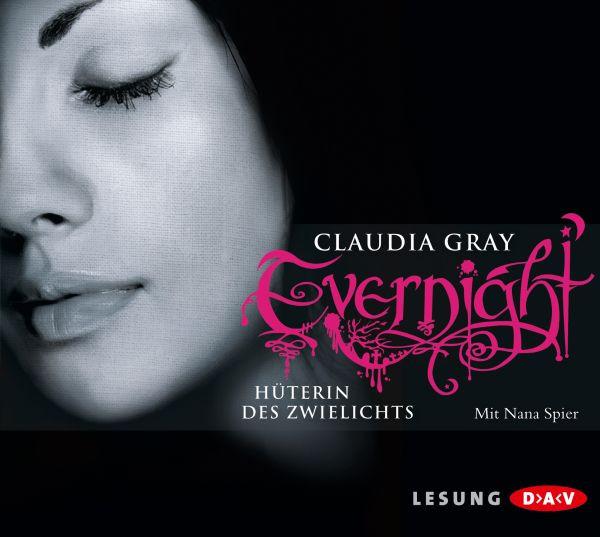 Claudia Gray - Evernight - Hüterin des Zwielichts