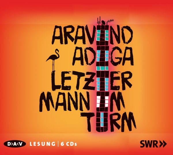 Aravind Adiga - Letzter Mann im Turm