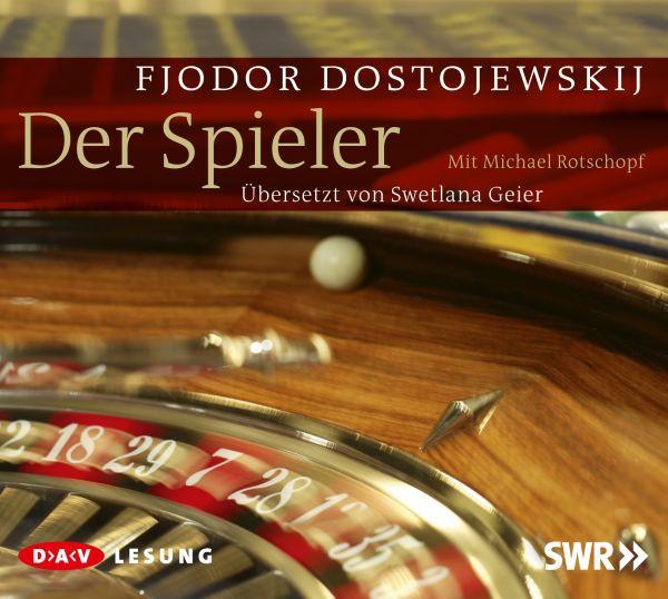 Fjodor Dostojewskij - Der Spieler