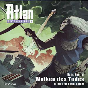 Atlan Zeitabenteuer 06 (MP3-CD!) Wolken des Todes