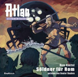 Atlan Zeitabenteuer 07 (MP3-CD!) Söldner für Rom