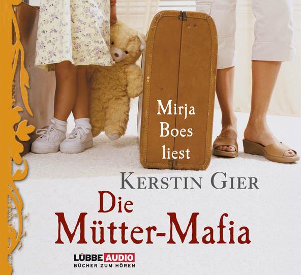 Kerstin Gier - Die Mütter-Mafia