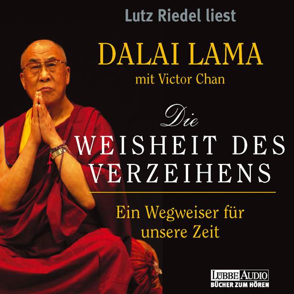 Dalai Lama - Die Weisheit des Verzeihens