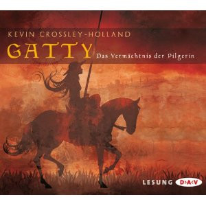Kevin Crossley-Holland - Gatty - Das Vermächtnis der Pilgerin