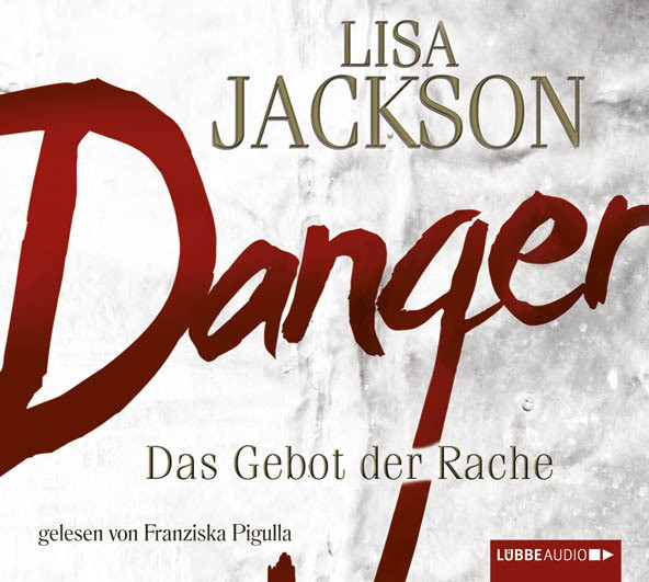 Lisa Jackson - Danger: Das Gebot der Rache