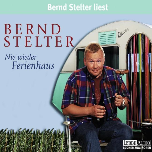Bernd Stelter - Nie wieder Ferienhaus