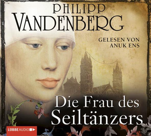 Philipp Vandenberg - Die Frau des Seiltänzers