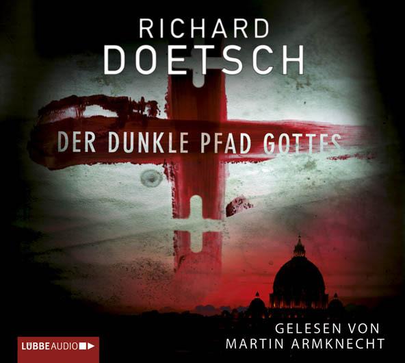 Richard Doetsch - Der dunkle Pfad Gottes