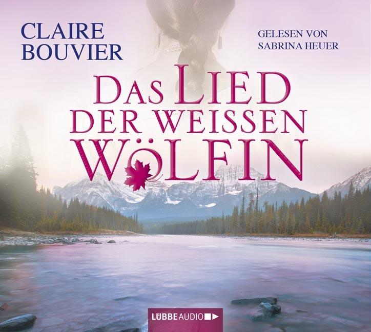 Claire Bouvier - Das Lied der weißen Wölfin