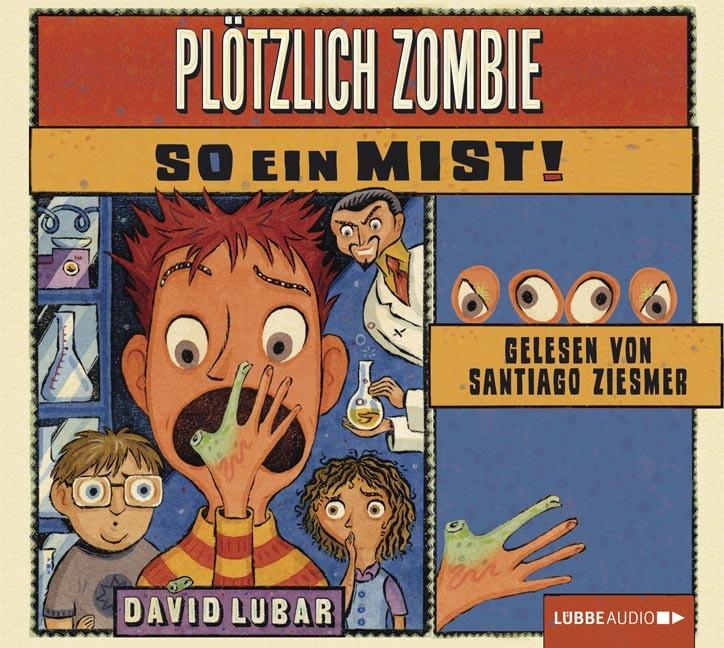 David Lubar - Plötzlich Zombie - So ein Mist!