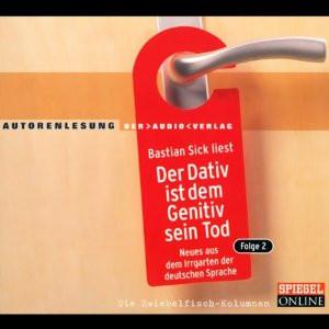 Bastian Sick - Der Dativ ist dem Genitiv sein Tod 2
