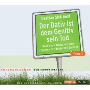 Bastian Sick - Der Dativ ist dem Genitiv sein Tod 3