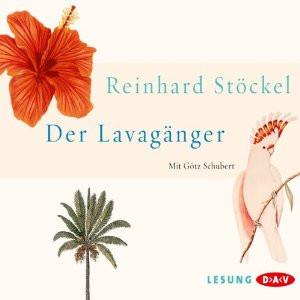 Reinhard Stöckel - Der Lavagänger
