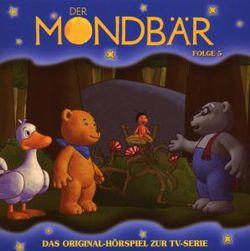 Der Mondbär - Das Original-Hörspiel zur TV-Serie - Folge 05