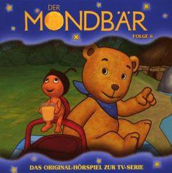 Der Mondbär - Das Original-Hörspiel zur TV-Serie - Folge 06