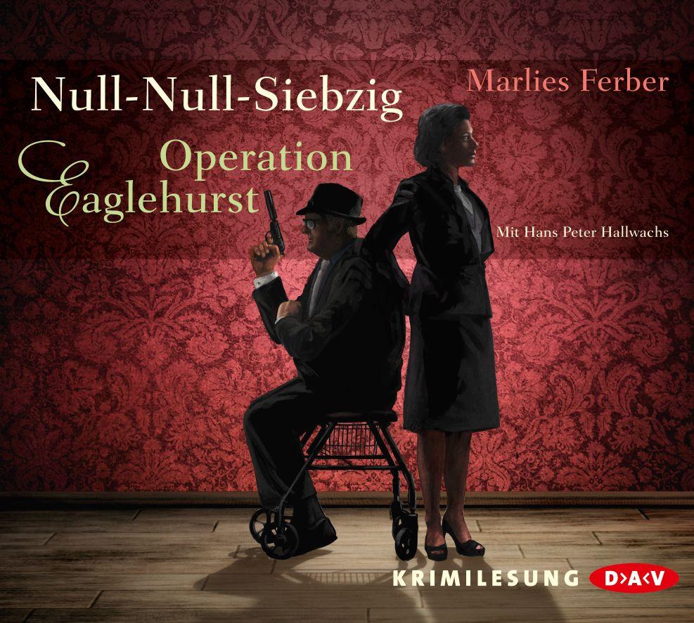 Marlies Ferber - Null-Null-Siebzig: Operation Eaglehurst