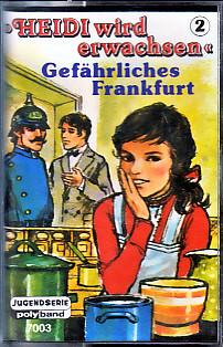 MC Polyband 7003 Heidi wird erwachsen 2 Gefährliches Frankfurt