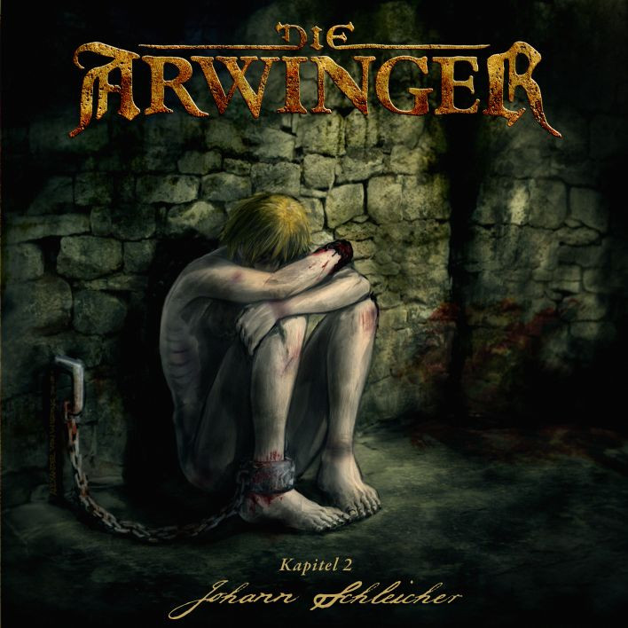 Die Arwinger - Kapitel 2: Johann Schleicher