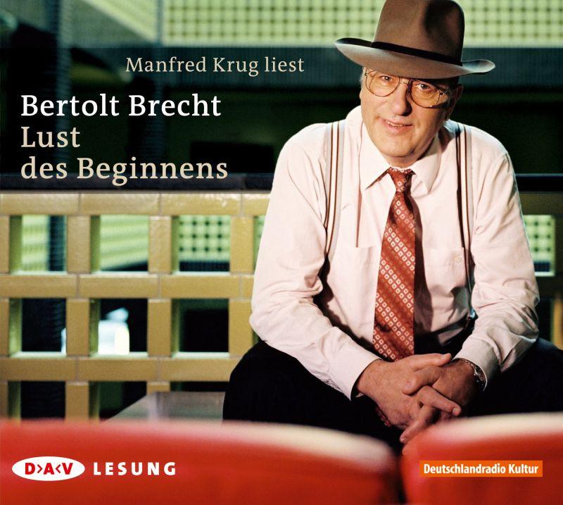 Bertolt Brecht - Lust des Beginnens