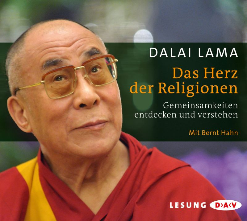 Dalai Lama - Das Herz der Religionen