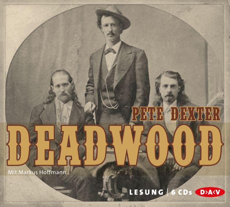 Pete Dexter - Deadwood