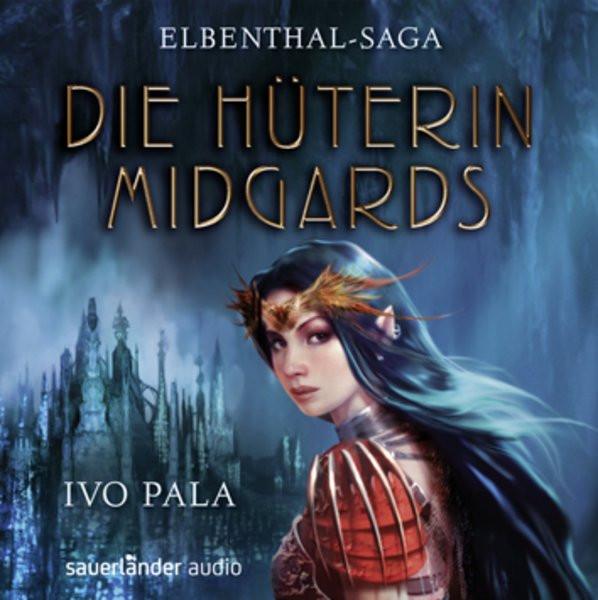 Ivo Pala - Elbenthal-Saga: Die Hüterin Midgards