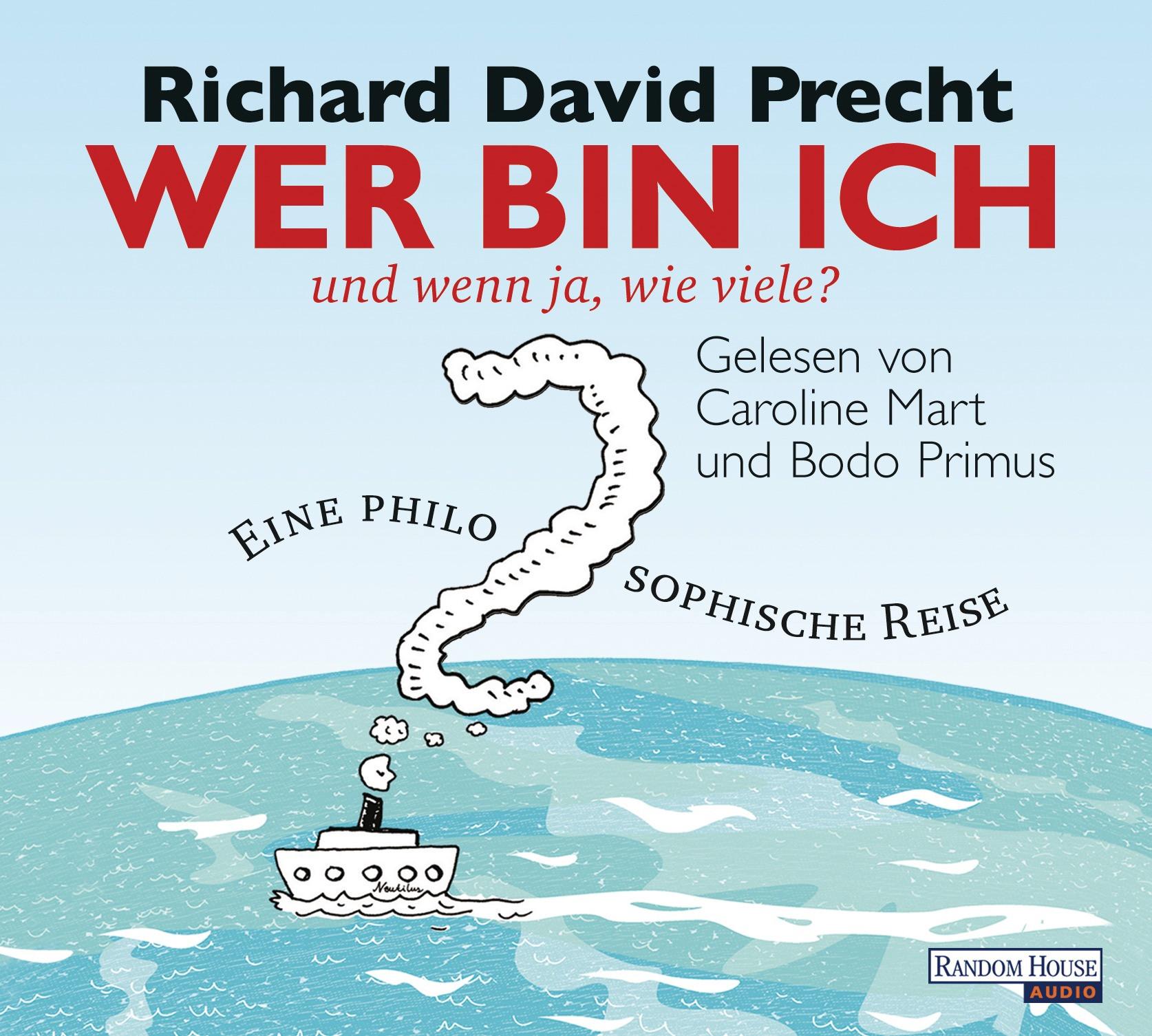 Richard David Precht - Wer bin ich - und wenn ja, wie viele?