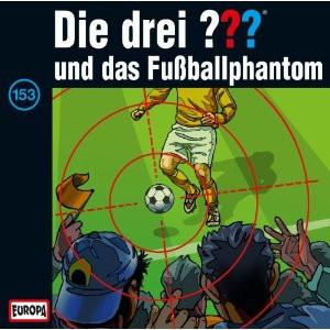 Die drei Fragezeichen Folge 153 und das Fußballphantom