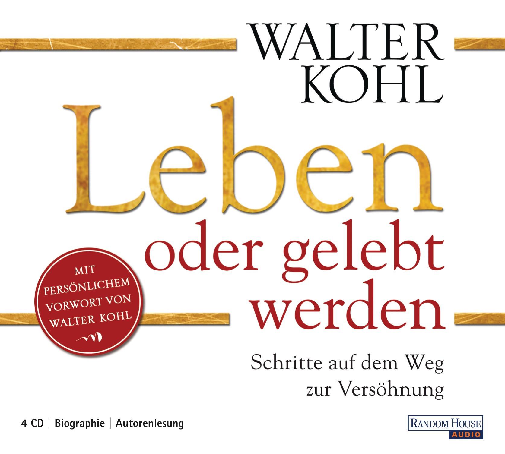 Walter Kohl - Leben oder gelebt werden