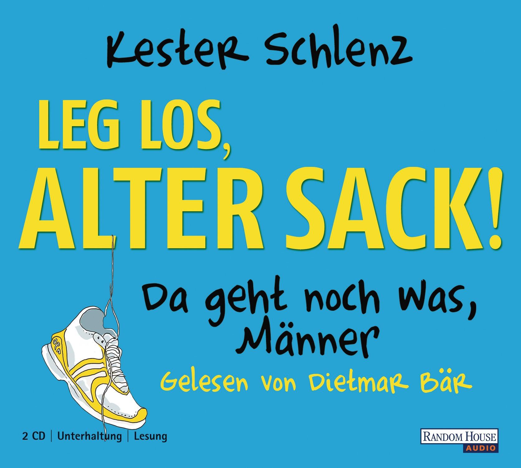 Kester Schlenz - Leg' los, alter Sack!