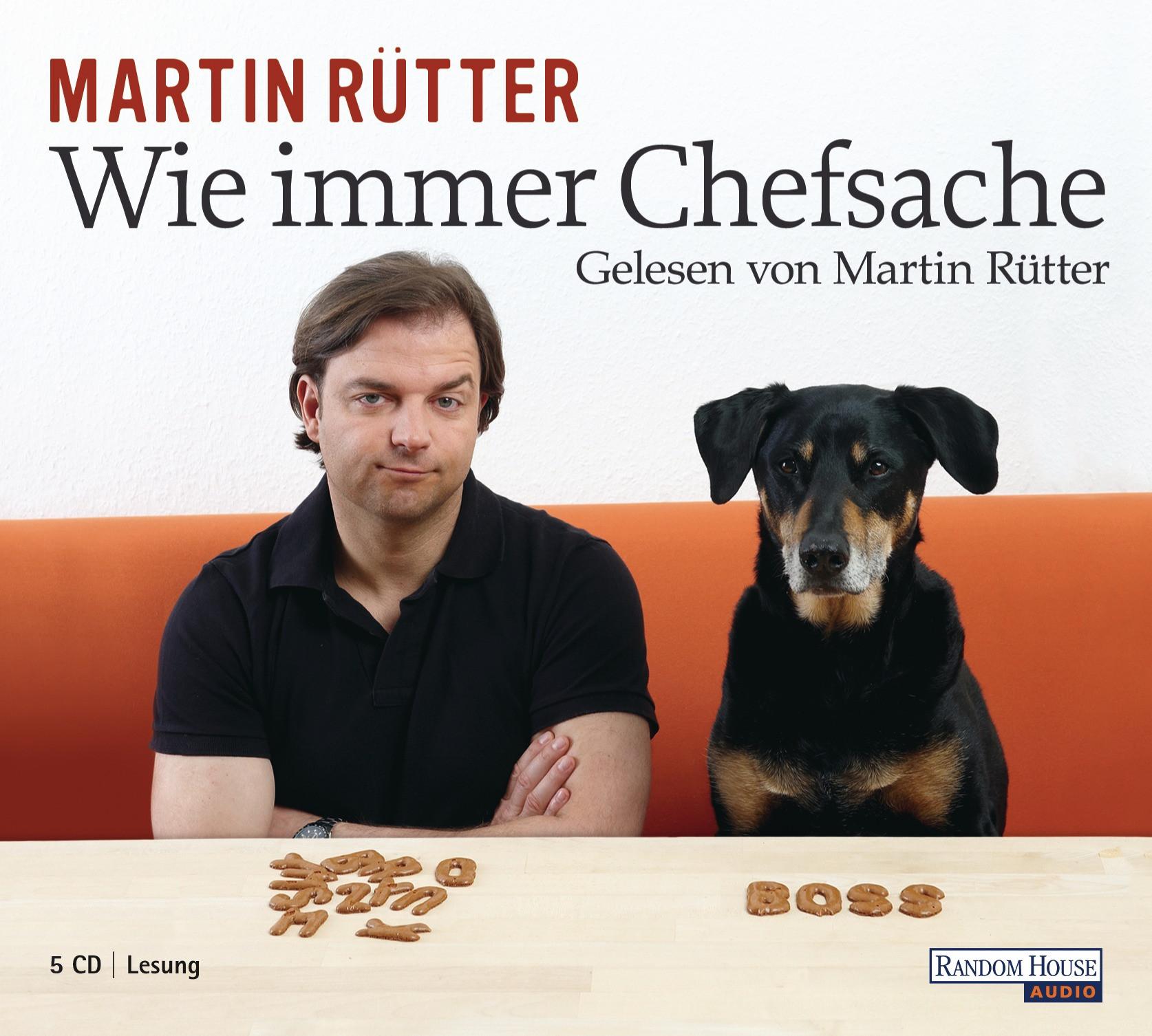 Martin Rütter - Wie immer Chefsache