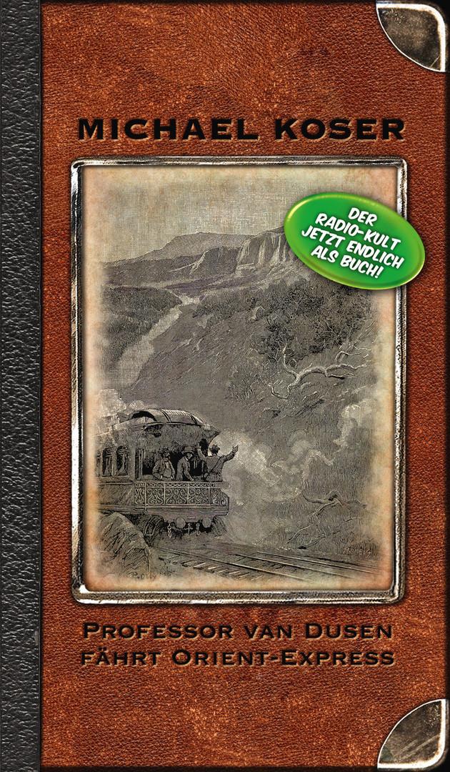 Buch - Michael Koser - Professor van Dusen fährt Orient-Express
