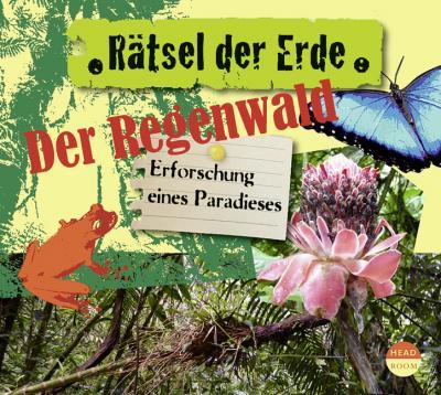 Rätsel der Erde - Der Regenwald