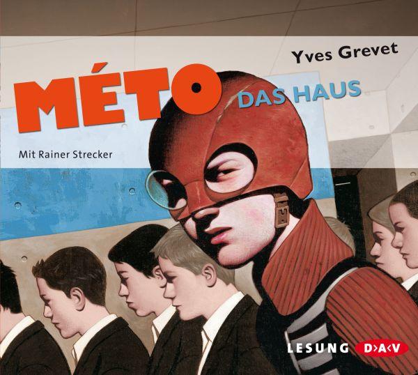 Yves Grevet - Méto - Das Haus (Teil 1 der Trilogie)