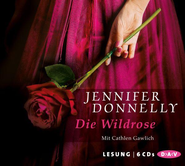 Jennifer Donnelly - Die Wildrose