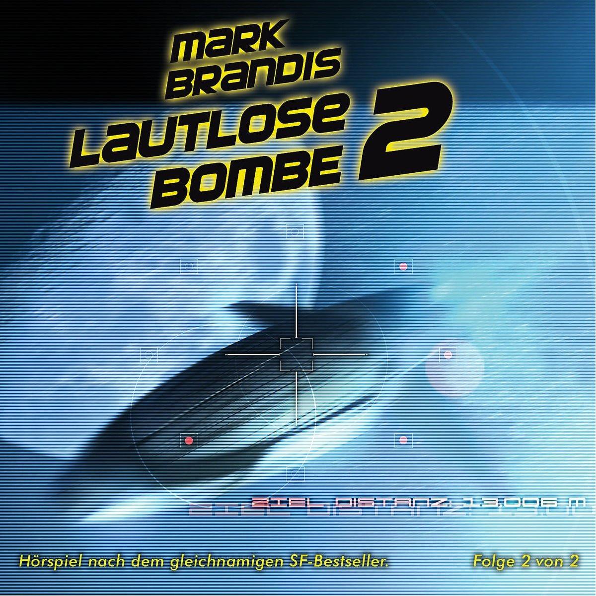 Mark Brandis - 22 - Lautlose Bombe (Teil 2 von 2)
