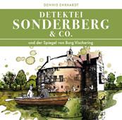 Sonderberg & Co. 06 - ... und der Spiegel von Burg Vischering