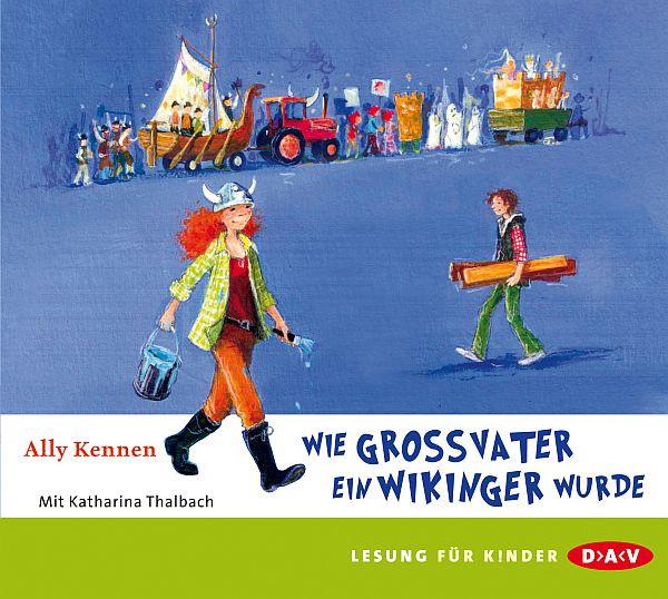 Ally Kennen - Wie Großvater ein Wikinger wurde