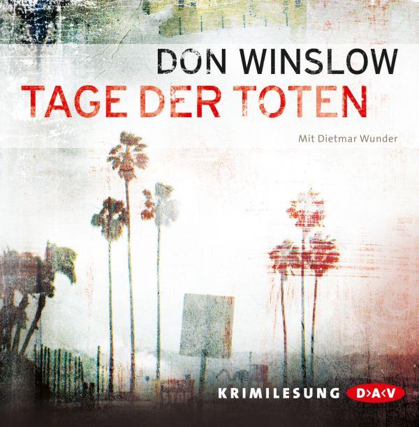 Don Winslow - Tage der Toten