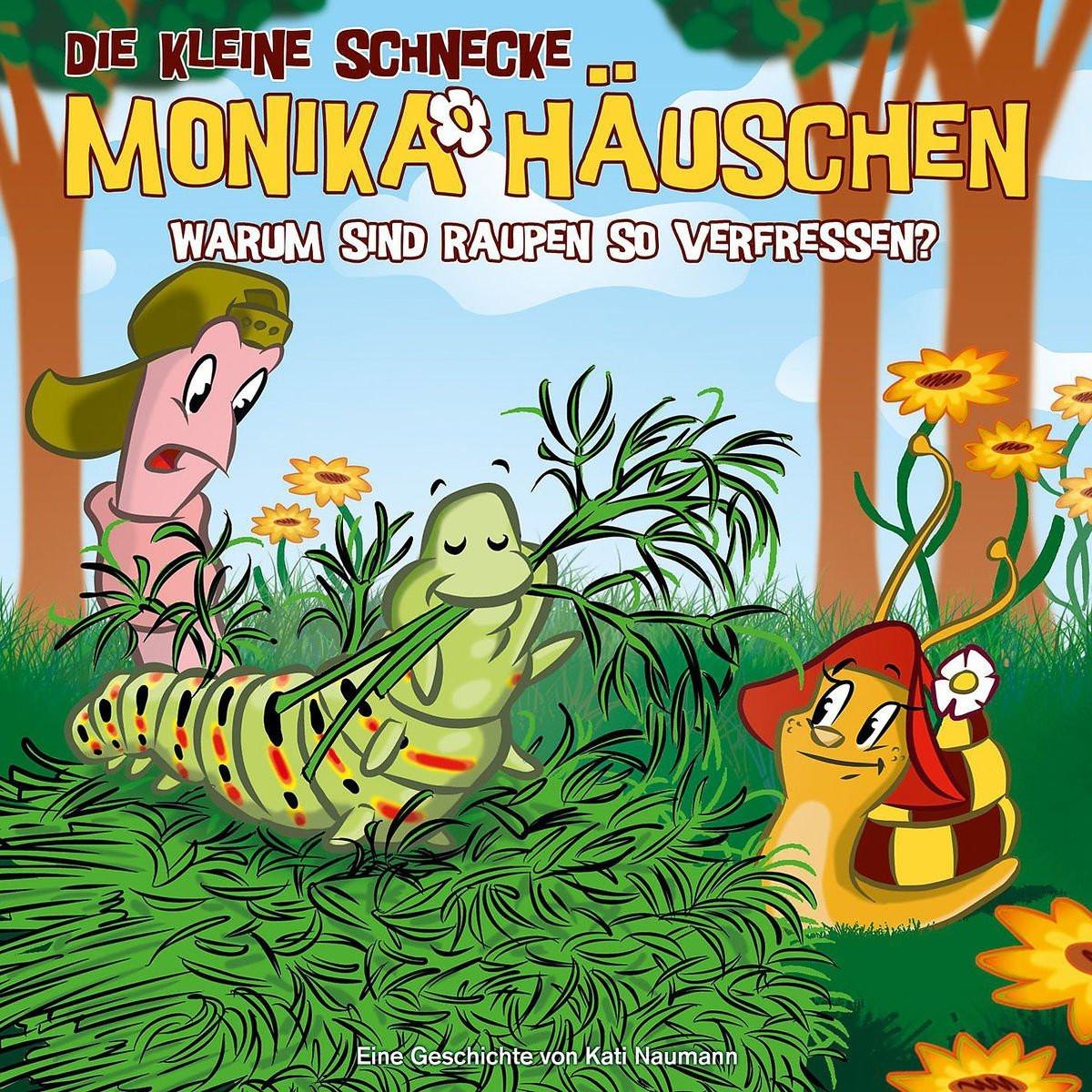 Monika Häuschen - 27: Warum sind Raupen so verfressen?