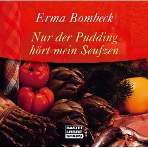 Erma Bombeck - Nur der Pudding hört mein Seufzen