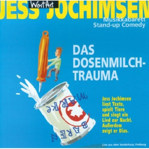 Jess Jochimsen - Das Dosenmilchtrauma
