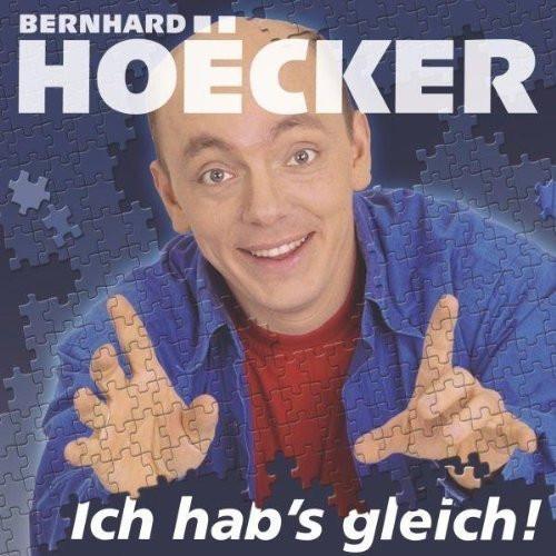Bernhard Hoecker - Ich hab's gleich